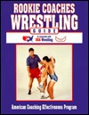Rookie Coaches Wrestling Guide