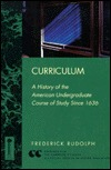 Curriculum: A History of the American Undergraduate Course of Study Since 1636