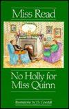 No Holly for Miss Quinn by Miss Read