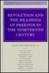 Revolution and the Meanings of Freedom in the Nineteenth Century