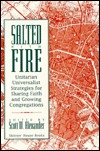 Salted With Fire: Unitarian Universalist Strategies for Sharing Faith and Growing Congregations