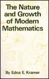The Nature and Growth of Modern Mathematics by Edna E. Kramer