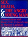 Sex, Death, & the Angry Young Man: Conversations with Riane Eisler and David Loye