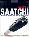 What's a Saatchi...and How Come We Have Two of Them?