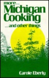 More Michigan Cooking ... and Other Things (More Michigan Cooking . . . & Other Things)