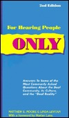 For Hearing People Only by Matthew S. Moore