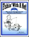 Fishin' with a Net: How to Use the Internet for Business and Pleasure