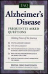 Alzheimer's Disease Frequently Asked Questions: Making Sense Of The Journey