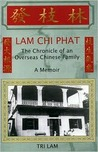 Lam Chi Phat: The Chronicle of an Overseas Chinese Family