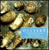 Oysters: A Connoisseur's Guide and Cookbook