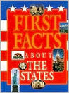 First Facts - About the States (First Facts)