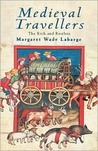 Medieval Travellers: The Rich and the Restless