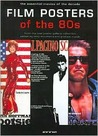 Film Posters of the 80s: Essential Posters of the Decade from the Reel Poster Gallery Collection (Film Posters)