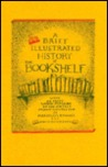 A Brief Illustrated History of the Bookshelf: With an Essay Which Pertains to the Subject