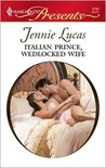 Italian Prince, Wedlocked Wife (Red-Hot Revenge) (Harlequin Presents, #2790)