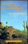 Southern Arizona trails resource guide: A reference for hikers, mountain bicyclists, equestrians and OHV enthusiasts