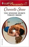 The Spanish Duke's Virgin Bride (Harlequin Presents, #2679)