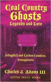 Coal Country Ghosts, Legends and Lore