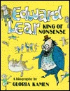 Edward Lear, King of Nonsense by Gloria Kamen