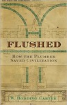 Flushed: How the Plumber Saved Civilization