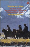 Warriors of Tibet: The Story of Aten and the Khampas' Fight for the Freedom of their Country