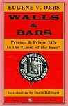 Walls and Bars: Prisons and Prison Life in the Land of the Free