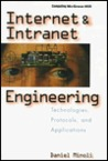 Internet and Intranet Engineering: Technologies, Protocols, and Applications
