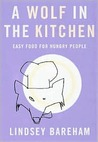 A Wolf in the Kitchen: Easy Food for Hungry People
