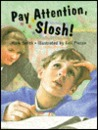 Pay Attention, Slosh!