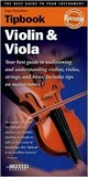 Tipbook - Violin and Viola: The Best Guide to Your Instrument