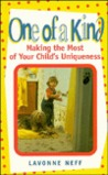 One of a Kind: Making the Most of Your Child's Uniqueness