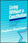 Living Without a Constitution: Civil Rights in Israel: Civil Rights in Israel