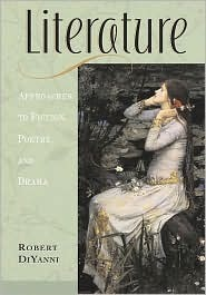 Diyanni robert literature reading fiction poetry drama and the essay