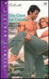 Too Close for Comfort (Silhouette Intimate Moments No. 1098) (Intimate Moments, 1098)