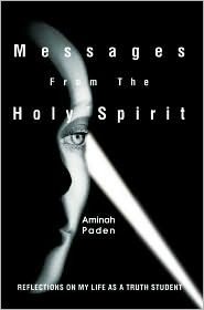 Messages from the Holy Spirit: Reflections on My Life as a Truth Student