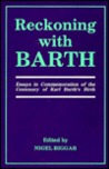 Reckoning with Barth: Essays in Commemoration of the Centenary of Karl Barth's Birth