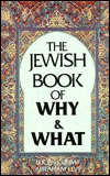 The Jewish Book of Why and What: A Guide to Jewish Tradition, Custom, Practice and Belief
