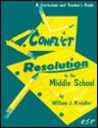 Conflict Resolution in the Middle School: A Curriculum and Teaching Guide