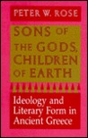 Sons of the Gods, Children of Earth: Ideology and Literary Form in Ancient Greece