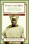 Feasts and Riot: Revelry, Rebellion, & Popular Consciousness on the Swahili Coast, 1856-1888