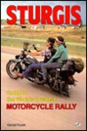 Sturgis: Guide to the World's Greatest Motorcycle Rally