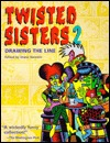 Twisted Sisters 2: Drawing the Line