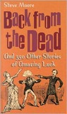 Back From the Dead & 350 Other Stories of Amazing Luck