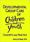 Developmental Group Care of Children and Youth: Concepts and Practice