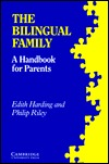 The Bilingual Family by Edith Harding