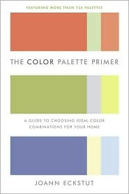 The Color Palette Primer: A Guide To Choosing Ideal Color Combinations for Your Home