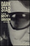 Dark Star: The Roy Orbison Story