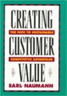 Creating Customer Value: The Path To Sustainable Competitive Advantage