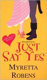 Just Say Yes by Myretta Robens