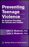 Preventing Teenage Violence: An Empirical Paradigm for Schools and Families